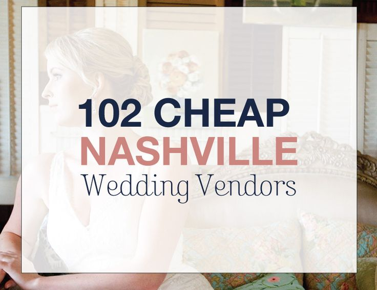 This 102 Cheap Nashville Wedding Vendors Bundle helps you find the best venue, wedding cake, photographer and florist for your budget Nashville wedding with easy-to-use, downloadable spreadsheets.