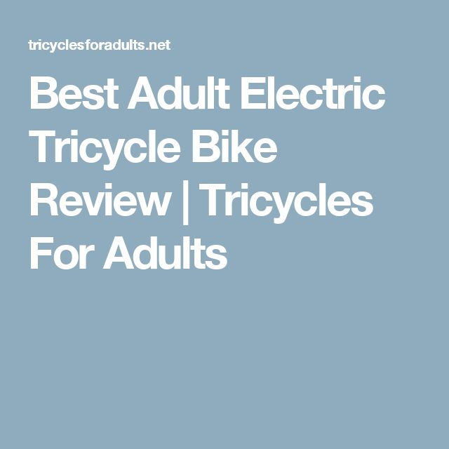 Best Adult Electric Tricycle Bike Review | Tricycles For Adults