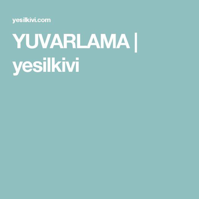 YUVARLAMA | yesilkivi