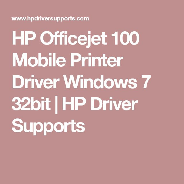 HP Officejet 100 Mobile Printer Driver Windows 7 32bit | HP Driver Supports