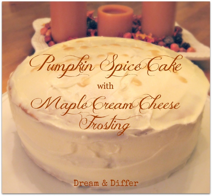 Pumpkin Spice Cake with Maple Cream Cheese Frosting Easy and perfect ...