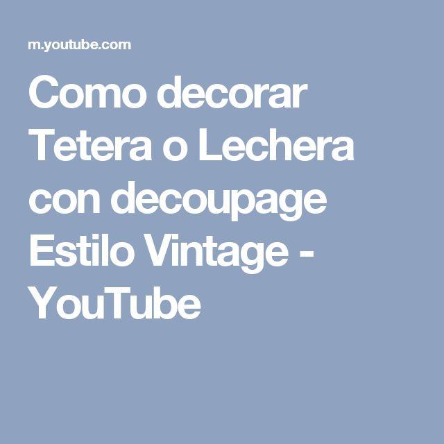 Como decorar Tetera o Lechera con decoupage Estilo Vintage - YouTube