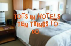10 tips, ideas + activities to do when staying at a hotel with a toddler. Traveling with Kids, Traveling tips, Traveling #Travel