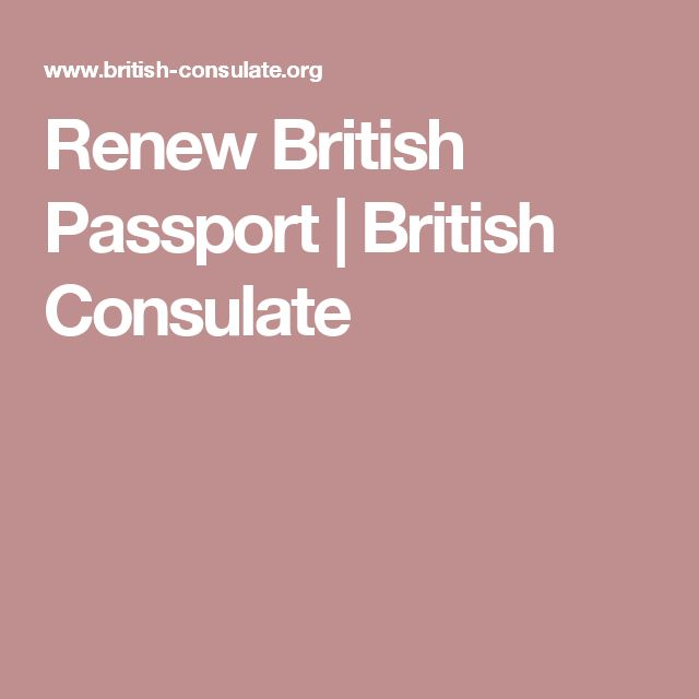 Renew British Passport | British Consulate