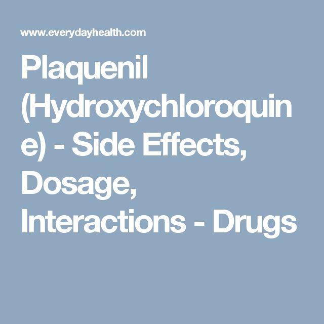 Plaquenil (Hydroxychloroquine) - Side Effects, Dosage, Interactions - Drugs