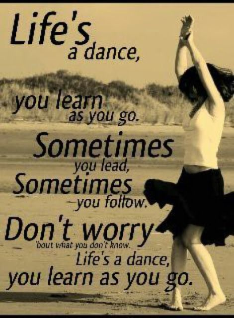 life's a dance. beautiful quote from a beautiful song ...