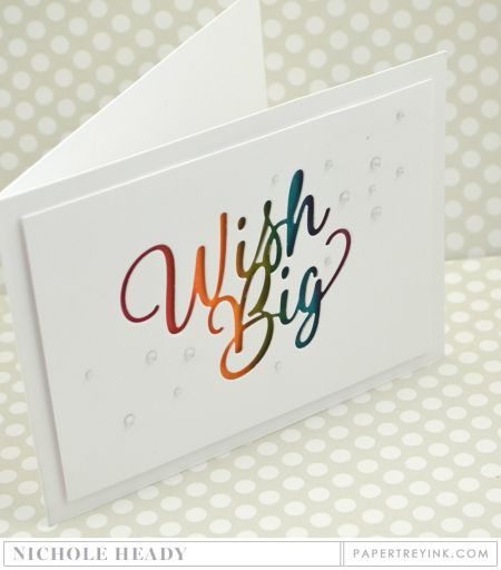 Wish Big Card by Nichole Heady for Papertrey Ink (November 2016)