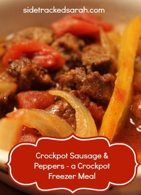 Crockpot Sausage and Peppers – Crockpot Freezer Meal - SidetrackedSarah.com