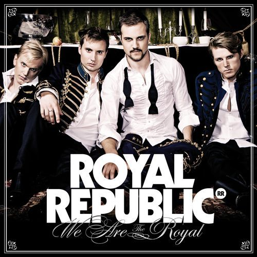 royal republic - we are the royal