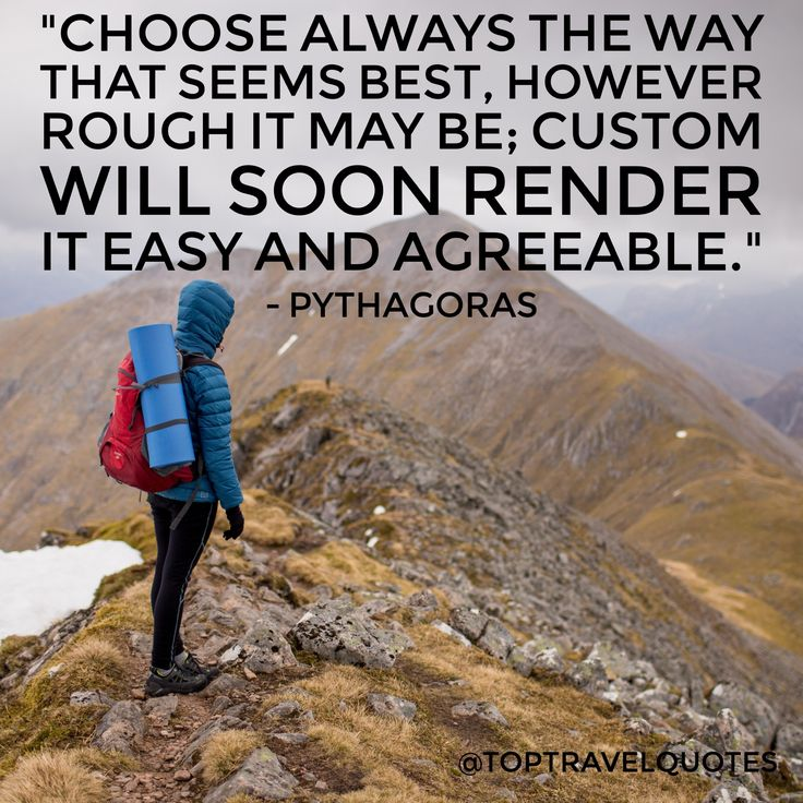 """Choose always the way that seems best, however rough it may be; custom will soon render it easy and agreeable."" - Pythagoras #travel #quote #travelquote #toptravelquotes"