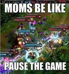 Me: Impossible it's an online game mom  Mom:well just pause it❗ Me:NOT POSSIBLE