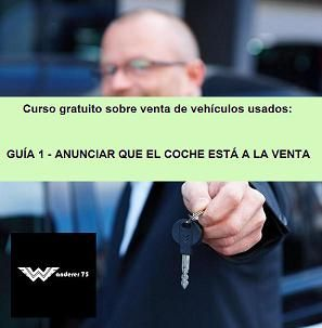 Primera parte del curso gratuito sobre venta de vehiculos usados: anunciar que el coche está a la venta. http://w-75.com/2014/04/30/primera-parte-del-curso-gratuito-sobre-venta-de-vehiculos-usados-anunciar-que-el-coche-esta-a-la-venta/