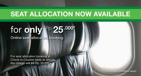 Seat Allocation now available for only Rp 25.000 *)Terms & Condition apply