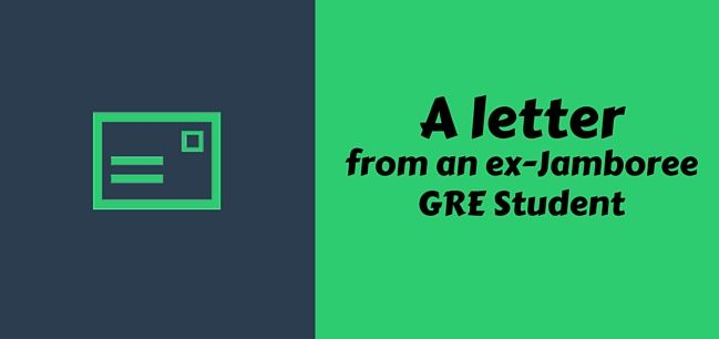 A Letter from an ex-Jamboree GRE Student.