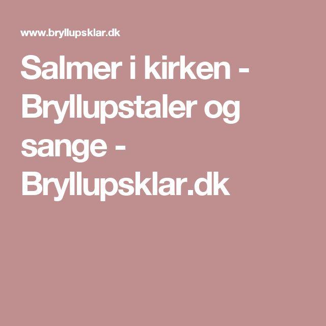Salmer i kirken - Bryllupstaler og sange - Bryllupsklar.dk