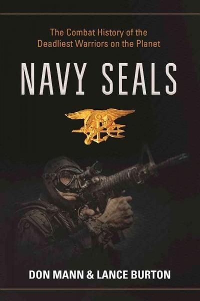(Blue) Seals: The Combat History of the Deadliest Warriors on the Planet (Hardcover)