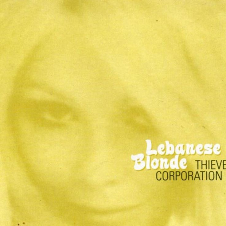 Lebanese Blonde by Thievery Corporation