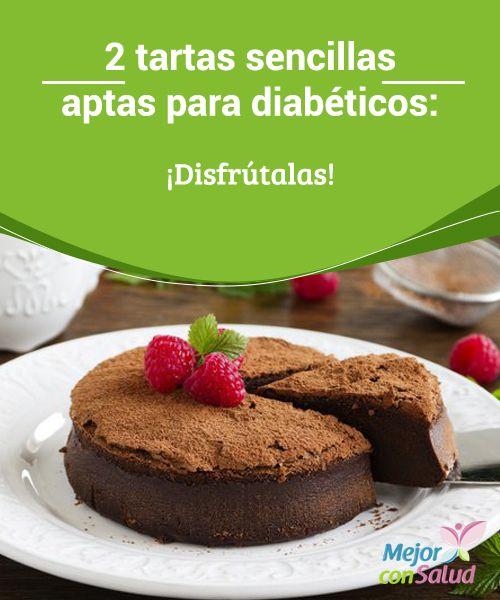 2 tartas sencillas aptas para diabéticos: ¡Disfrútalas!  ¿Eres diabético? ¿Lo son quizá tus hijos? Entonces no renuncies nunca a un buen postre, a un plato ideal con el que disfrutar de esos sabores que tanto nos complacen y que los más pequeños, siempre agradecen.