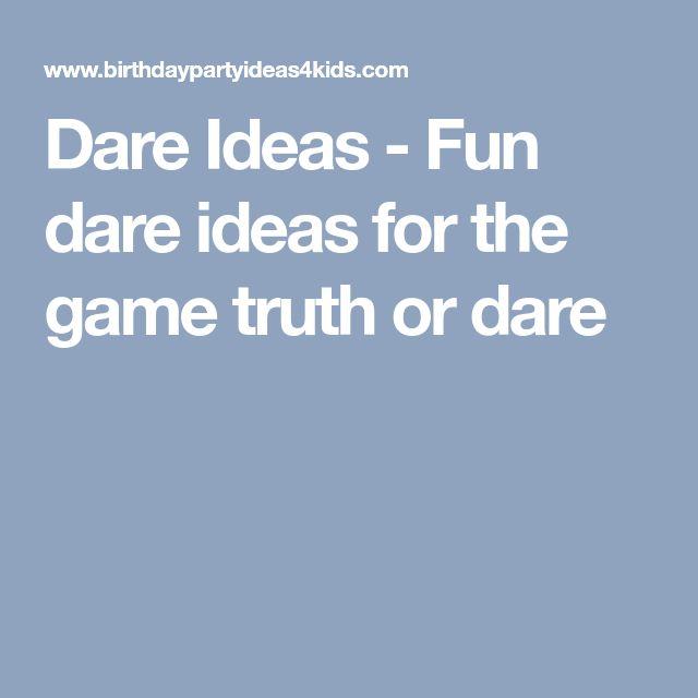 Dare Ideas - Fun dare ideas for the game truth or dare