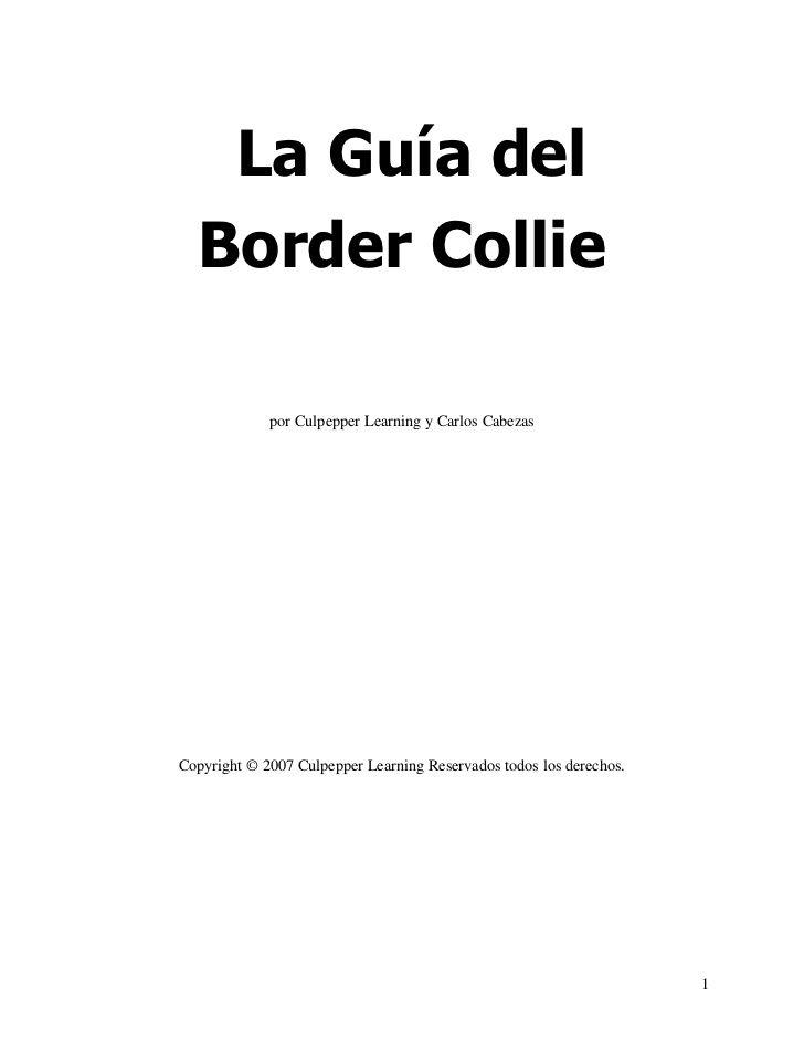 La Guía del  Border Collie             por Culpepper Learning y Carlos CabezasCopyright © 2007 Culpepper Learning Reservad...