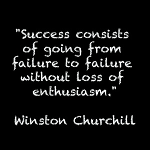 Success consists of going down from failure to failure without loss of enthusiasm - Winston Churchill