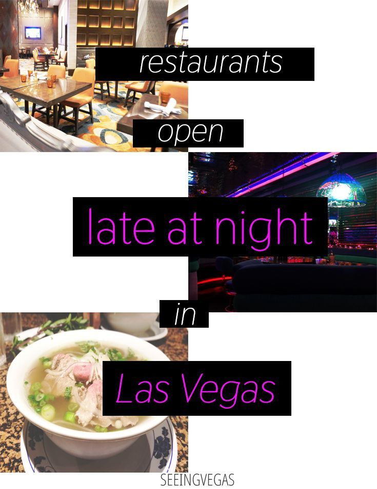 Late Night Dining In Las Vegas Restaurants Still Open After A Of Partying Things To Do