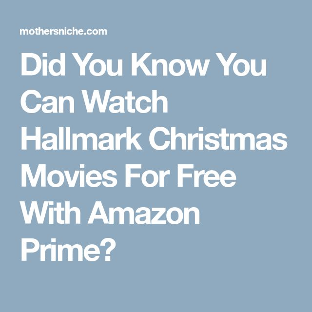 Did You Know You Can Watch Hallmark Christmas Movies For Free With Amazon Prime?