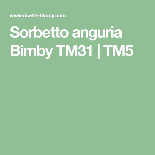 Sorbetto anguria Bimby