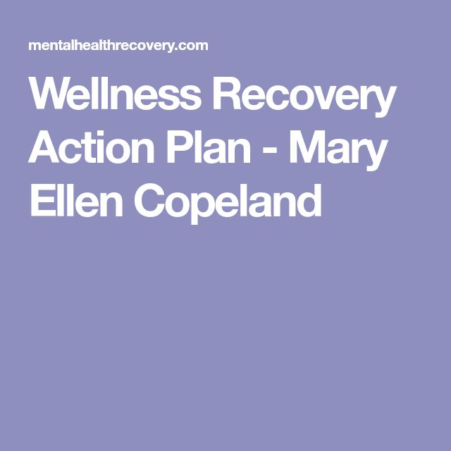Wellness Recovery Action Plan - Mary Ellen Copeland