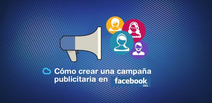 Cómo crear una campaña publicitaria en Facebook Ads optimizada