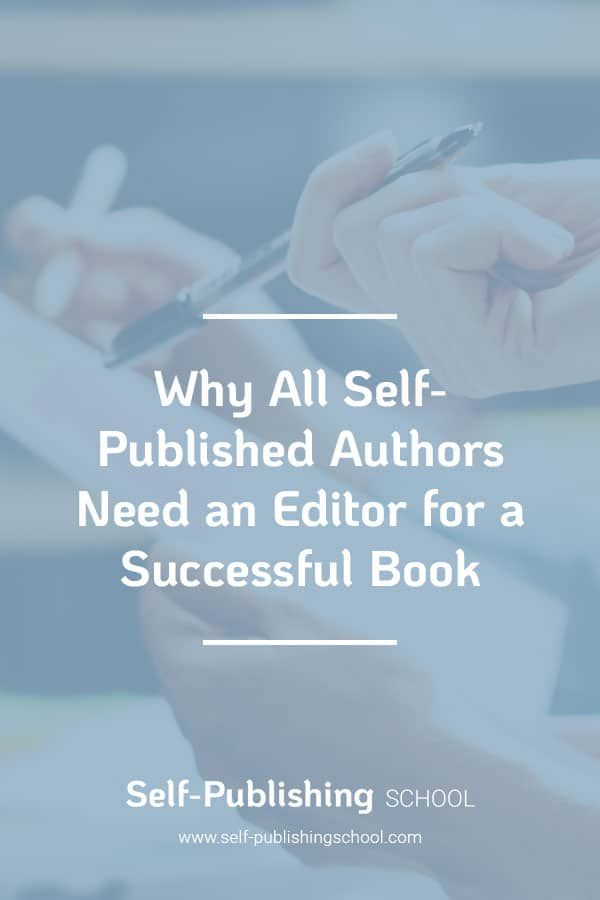 Do You Need A Book Editor? Why Authors Have To Hire
