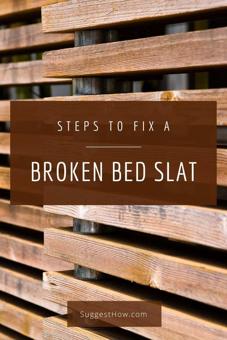 How To Fix A Broken Bed Slat Bed Slats Wooden Bed Slats Wooden Bed Frames