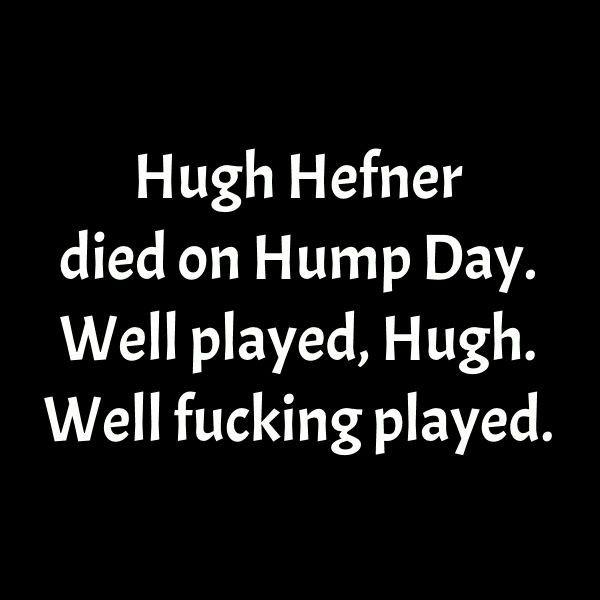 RIP Hugh Hefner 09/27/2017