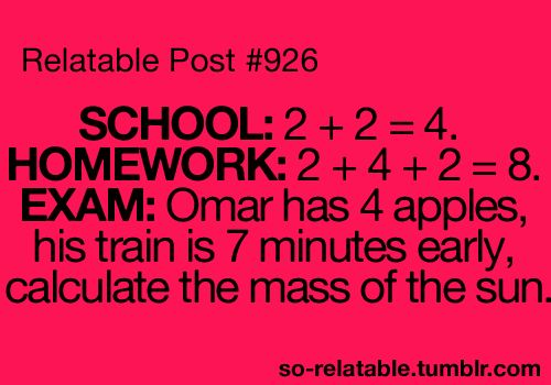 I feel like this is pretty accurate...thus why I have always been so terrible at math.