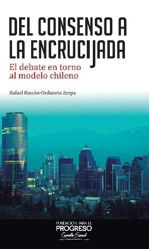 Rafael Rincón (2013): Del Consenso a la encrucijada. Descargar aquí: http://www.fppchile.cl/wp-content/uploads/2014/09/Fundacion-Para-el-Progreso_Del-consenso-a-la-encrucijada_2013.pdf