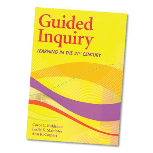 Guided Inquiry - Learning in the 21st Century