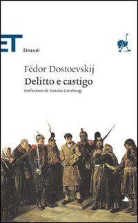 Delitto e castigo - Fedor M. Dostoevskij - 706 recensioni su Anobii