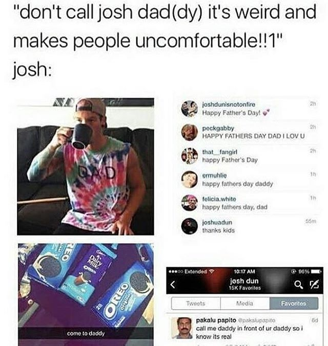 yo josh doesn't care he wants to be a dad anyway so stop with your nonsense
