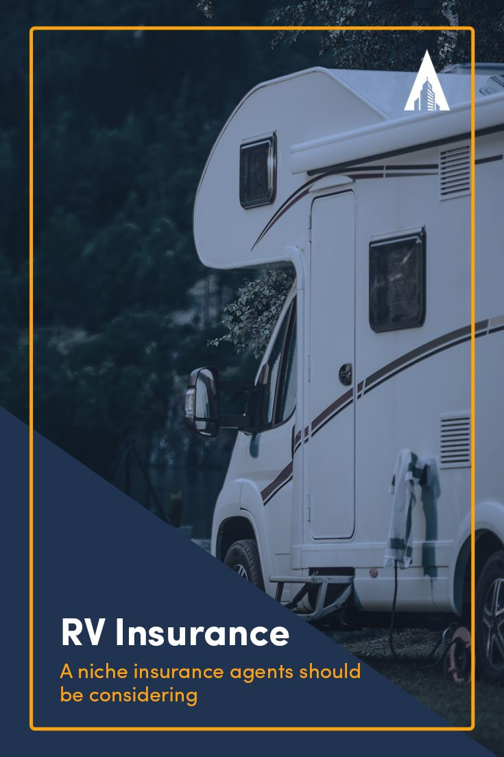 Rv Insurance A Niche Insurance Agents Should Look Into In 2020