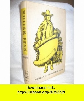 William Penn, Quaker hero (Landmark  [98]) Hildegarde Dolson, Leonard Everett Fisher ,   ,  , ASIN: B0007DVMA2 , tutorials , pdf , ebook , torrent , downloads , rapidshare , filesonic , hotfile , megaupload , fileserve