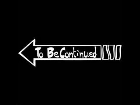 1 To Be Continued Song Free Download Audio Youtube To Be Continued Song Memes Epic Pictures