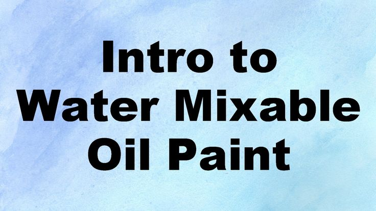 How to paint with water mixable oil paint (Part 1) - introduction to water Mixable Oils