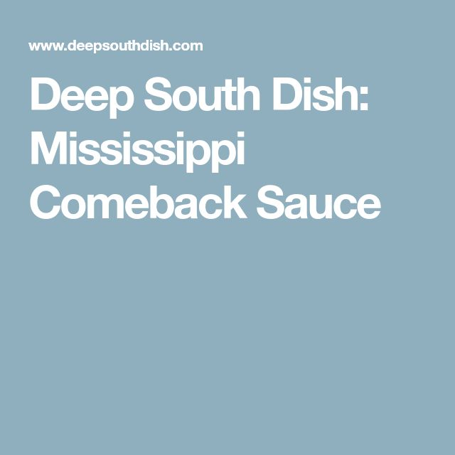 Deep South Dish: Mississippi Comeback Sauce