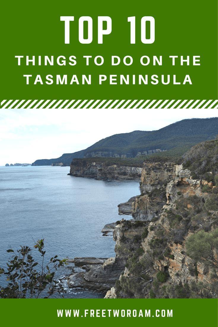 The top 10 things to do on the Tasman Peninsula in Tasmania, Australia.
