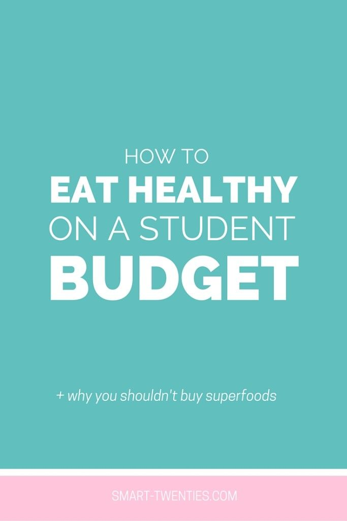 How To Eat Healthy On A Student Budget - Smart Twenties | Smart Twenties