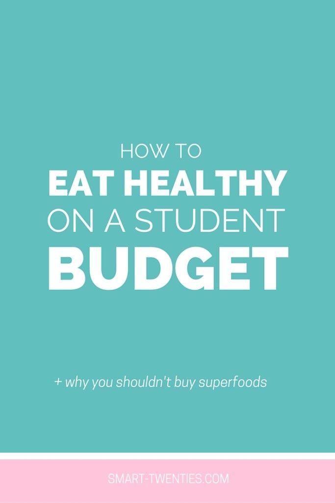 How To Eat Healthy On A Student Budget - Smart Twenties | Smart Twenties