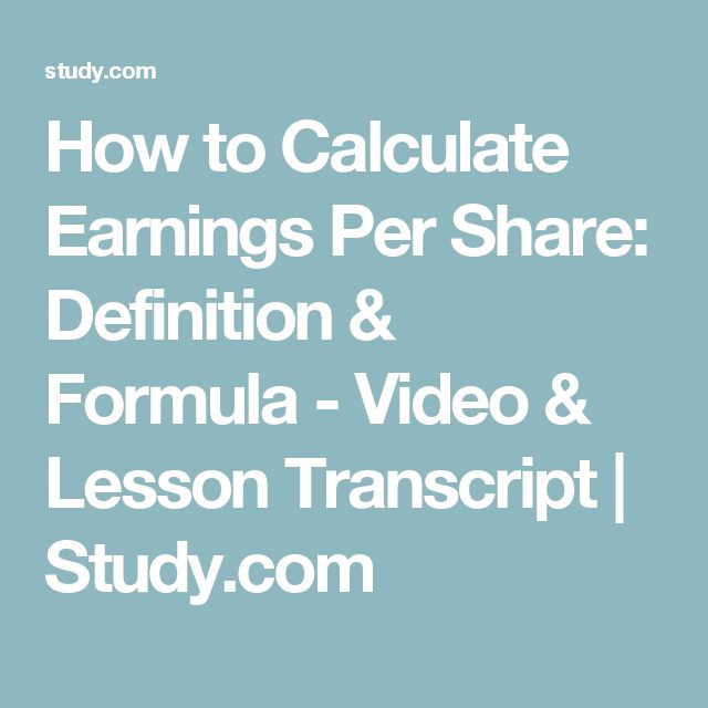 How to Calculate Earnings Per Share: Definition & Formula - Video & Lesson Transcript | Study.com
