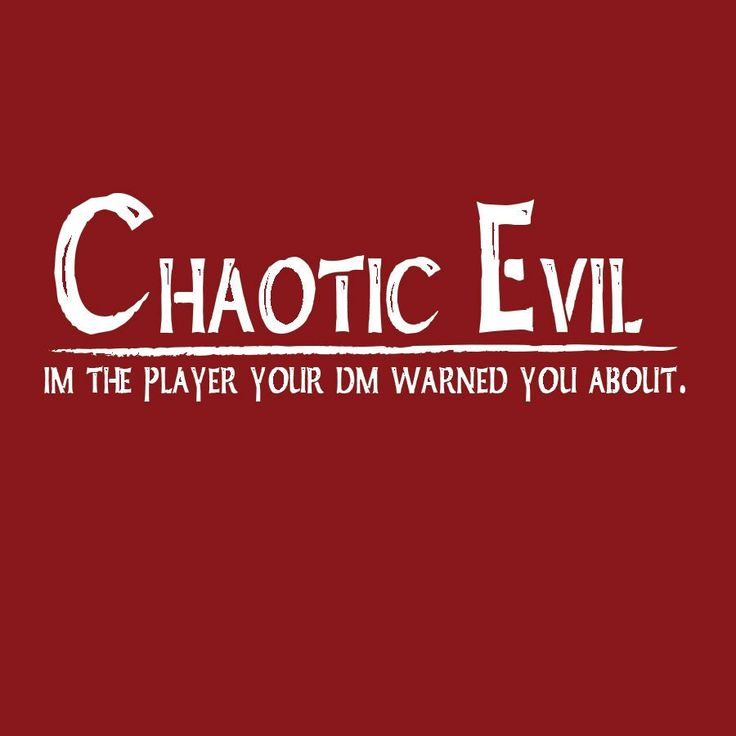 Chaotic Evil...DM Warned You About