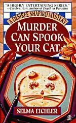 Murder Can Spook Your Cat (1998) (The fifth book in the Desiree Shapiro series) A novel by Selma Eichler