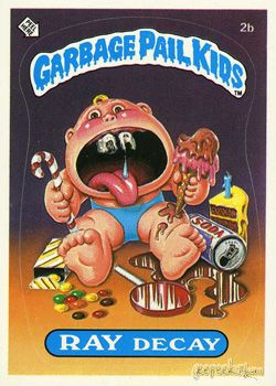 Ray Decay - Garbage Pail Kids